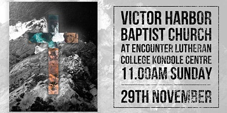 Victor Harbor Baptist Church Gathering 11.00 am tickets