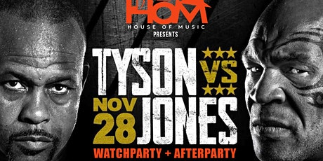 HOUSE OF MUSIC  presents the TYSON vs. JONES Watchparty & Afterparty tickets