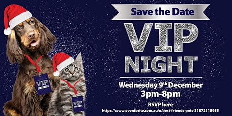 Best Friends Pets Springvale - VIP Night tickets