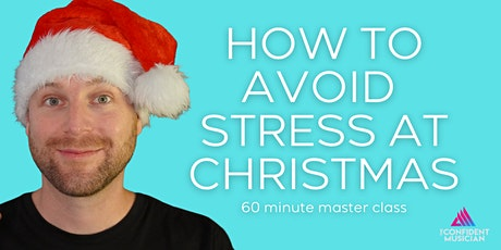 How to avoid STRESS at Christmas! tickets