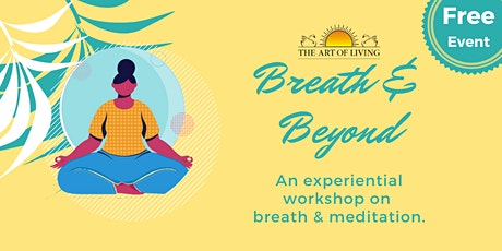 Breath and Beyond: A free experiential workshop on breathing & meditation. tickets