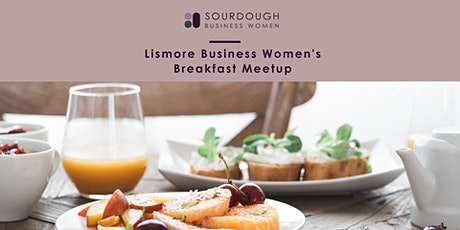 Sourdough Business Women - Lismore Breakfast tickets