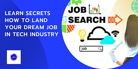 Learn Secrets How To Land Your Dream Job In Tech Industry tickets