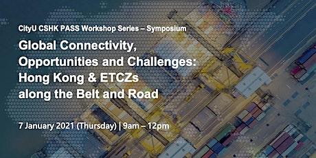 CityU CSHK PASS Symposium: Hong Kong & ETCZs along  the Belt and Road tickets