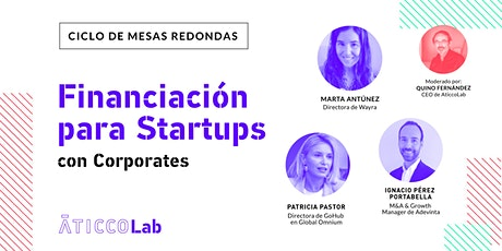 Ciclo de  mesas redondas: Financiación para Startups, con Corporates tickets