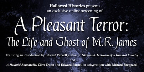 Hallowed Histories Presents -  A Pleasant Terror: An M.R. James Documentary tickets
