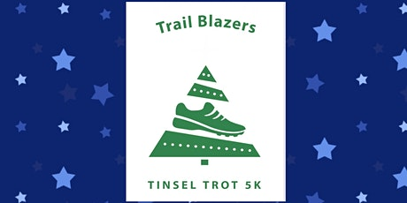 Trail Blazers Tinsel Trot 5K with *1 Mile Fun Run* just added!! tickets