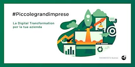 #PiccoleGrandiImprese |Digital marketing per comunicare il proprio valore biglietti