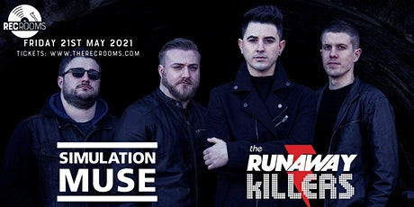 Simulation Muse and The Runaway Killers live at The Rec Rooms tickets