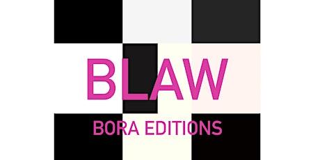 BLAW Bora Editions tickets