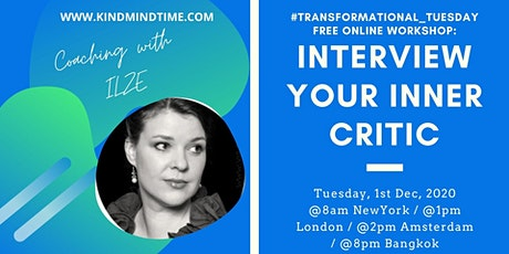 #Transformational_Tuesday workshop INTERVIEW YOUR INNER CRITIC tickets