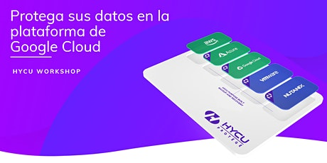 Worskhop HYCU: Protega sus datos en la plataforma de Google Cloud boletos