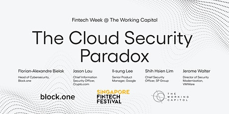 The Cloud Security Paradox @ Fintech Week at The Working Capitol tickets