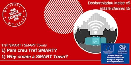 Trefi SMART- Pam creu tref SMART? / SMART Towns-Why create a SMART Town? tickets