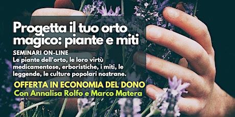 Seminario online: Progetta il tuo orto magico - piante e miti biglietti