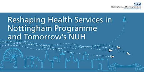 Reshaping Health Services in Nottinghamshire - FOCUS GROUP 1 - Urgent Care tickets