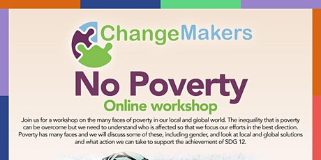 ChangeMakers No Poverty Online Workshop tickets