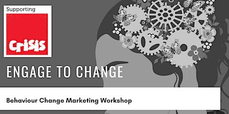 Engage to Change Using Behaviour Change Marketing tickets
