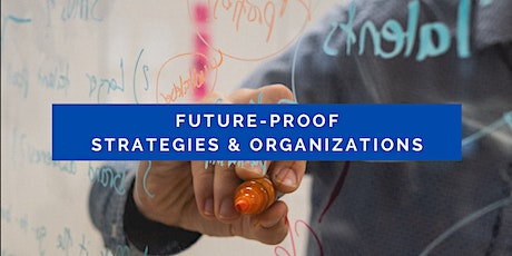 Future-Proof Strategies & Organizations tickets