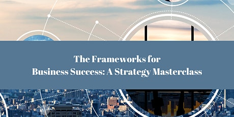 The Framework for a Successful Business Masterclass (FREE) tickets