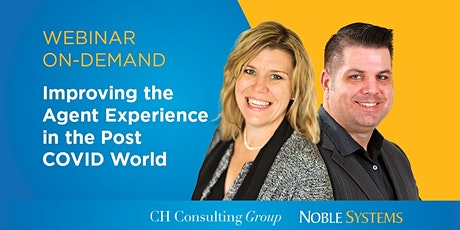 WEBINAR ON-DEMAND: IMPROVING THE AGENT EXPERIENCE IN THE POST-COVID WORLD tickets