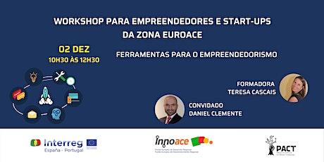 Workshop para Empreendedores e StartUps Ferramentas para o Empreendedorismo bilhetes