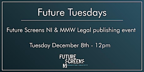 Join Future Tuesdays with MMW Legal Tuesday Dec 8th to discuss publishing tickets