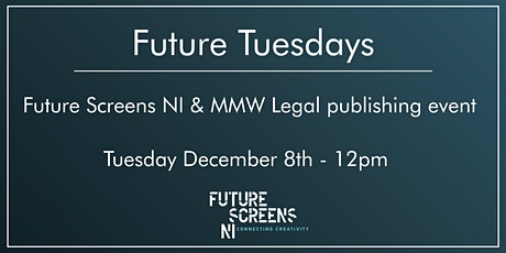 Join Future Tuesdays with MMW Legal Tues Dec 8th on Publishing Agreements tickets