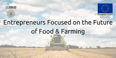 Entrepreneurs Focused on the Future of Food and Farming tickets