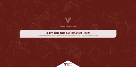 MADRID VAT FORUM 2021 - EL IVA QUE NOS ESPERA 2021 - 2024 boletos