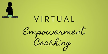 Virtual Empowerment Coaching Session tickets