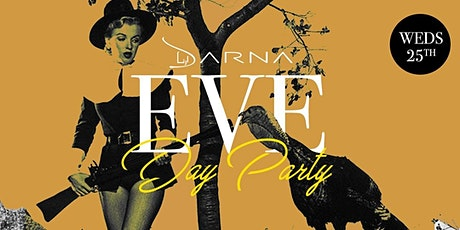 THANKSGIVING EVE Day Party at DARNA: Hookah + Food + Drinks: 3PM-10PM tickets