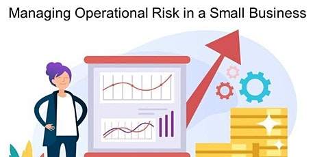 Managing Operational Risk in a Small Business - Online Mini-Course tickets