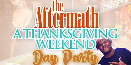 The Aftermath: Thanksgiving weekend Day Party tickets