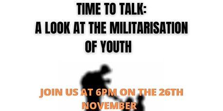 Time to Talk: A Look at the Militarisation of Youth tickets