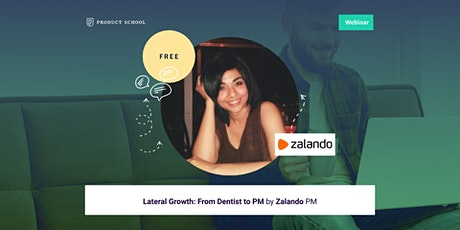 Webinar: Lateral Growth: From Dentist to PM by Zalando PM tickets