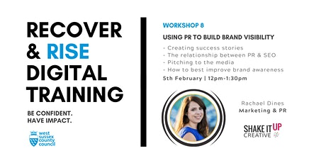 West Sussex Recover & Rise #8: Using PR to Build Brand Visibility tickets