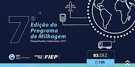 7ª Edição do Programa de Milhagem Despachantes Aduaneiros 2019 ingressos