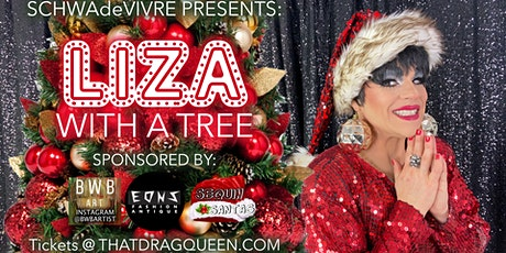 Liza, with a TREE! A Holiday Drag Variety Show tickets