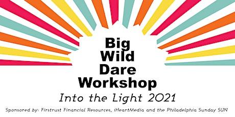 Big Wild Dare Workshop:  Into the Light 2021 tickets