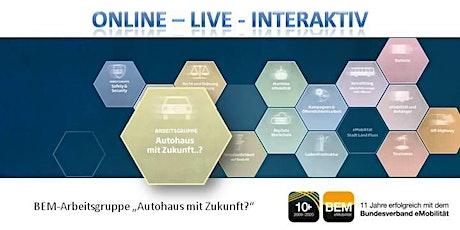 "ONLINE-BEM-Arbeitsgruppe ""Autohaus mit Zukunft?"" Januar 2021 Tickets"