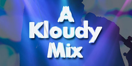 A KLOUDY MIX tickets