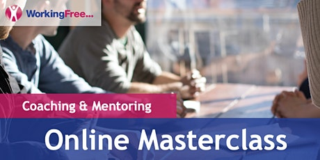 WFL Coaching & Mentoring - Online Masterclass tickets