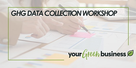 Your Green Business GHG Data Collection Workshop tickets