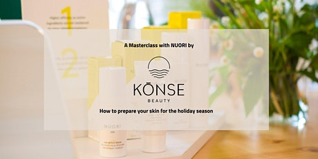 Masterclass with NUORI by KONSE to prepare your skin for the holiday season entradas