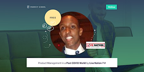 Webinar: Product Management in a Post COVID World by Live Nation PM tickets