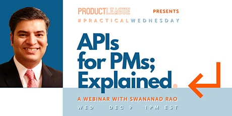 #PracticalWednesday: APIs for PMs; Explained with Swanand Rao tickets