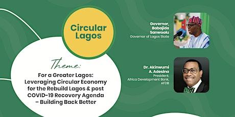 """LAGOS STATE ROUNDTABLE ON CIRCULAR ECONOMY (WEBINAR) """"CIRCULAR LAGOS"""" tickets"""