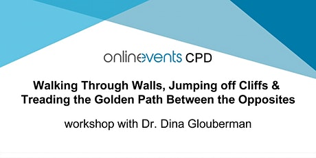 Walking through Walls & Jumping off Cliffs - Dr. Dina Glouberman tickets