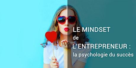 Le mindset de l'entrepreneur : la psychologie du succès billets
